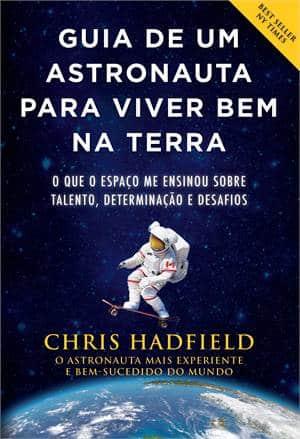 Capa do livro Guia de um astronauta para viver bem na Terra