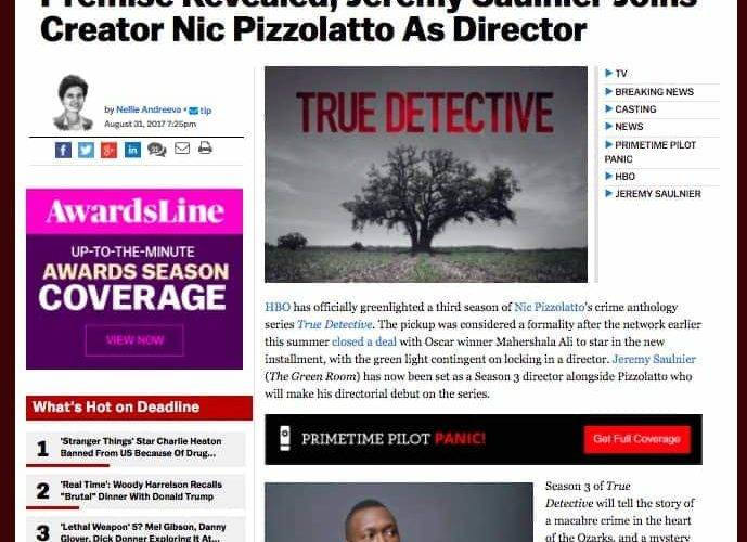 site deadline hollywood com a manchete 'True Detective' Season 3 A Go At HBO, Premise Revealed, Jeremy Saulnier Joins Creator Nic Pizzolatto As Director